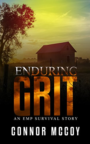Enduring Grit: an EMP survival story (The Off Grid Survivor Book 3) by [Mccoy, Connor]