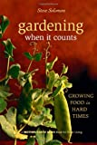Gardening When It Counts: Growing Food in Hard Times (Mother Earth News Wiser Living Series)