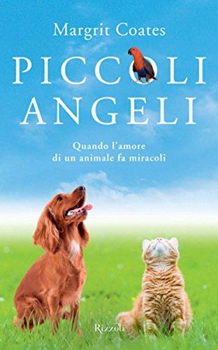 Guide Piccoli angeli: Quando lamore di un animale fa