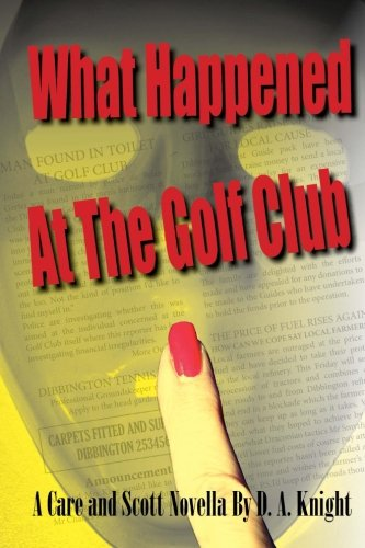What Happened at the Golf Club: A Care and Reece Novella (Volume 1)