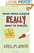 #1: What Media Classes Really Want to Discuss: A Student Guide