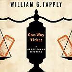 One-Way Ticket: Brady Coyne, Book 25 | William G. Tapply