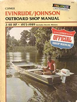 evinrude johnson outboard shop manual, 2 40 hp, 1973 1989 includes johnson outboard wiring diagram evinrude johnson outboard shop manual, 2 40 hp, 1973 1989 includes electric motors (clymer marine repair series) randy stephens 9780892874934