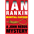Mortal Causes: An Inspector Rebus Mystery (Inspector Rebus series Book 6)