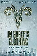 In Sheep's Clothing: The Healer (The Nexus Nebula Saga) Paperback