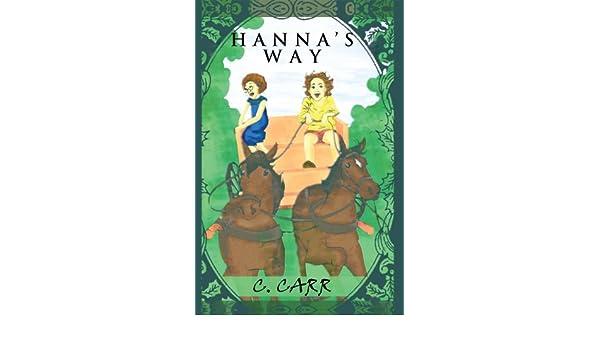 Hannas Way - Kindle edition by C. Carr. Literature & Fiction Kindle eBooks @ Amazon.com.