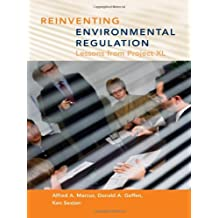 Reinventing Environmental Regulation: Lessons from Project XL by Alfred A. Professor Marcus (2002-09-12)
