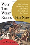 Why the West Rules--For Now, Ian Morris, 0374290024