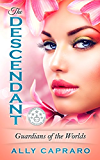 The Descendant (Guardians of the Worlds Book 1)