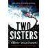 Two Sisters: A gripping psychological thriller with a shocking twist