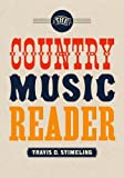 The Country Music Reader, Stimeling, Travis D., 0199314926