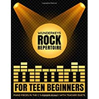 WunderKeys Rock Repertoire For Teen Beginners: Piano Pieces In The C 5-Finger Scale | With Teacher Duets