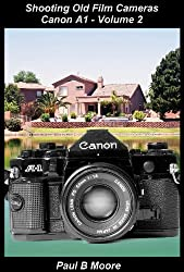 Shooting Old Film Cameras - Canon A1 - Volume 2 (Old Cameras)