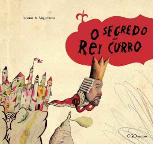 O segredo do Rei Curro