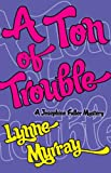 A Ton of Trouble by Lynne Murray front cover