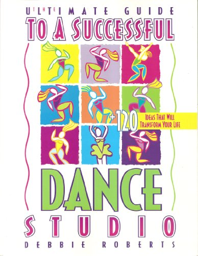 The Ultimate Guide to a Successful Dance Studio