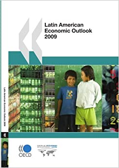 Book Latin American Economic Outlook 2009: Edition 2009 (Oecd Development Centre) by OECD OCDE (2008-10-28)