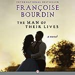 The Man of Their Lives: A Novel | Françoise Bourdin