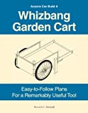 Anyone Can Build A Whizbang Garden Cart, Herrick C Kimball, 0972656480