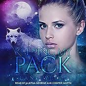 Keeping My Pack: My Pack Series, Book 2 | Lane Whitt
