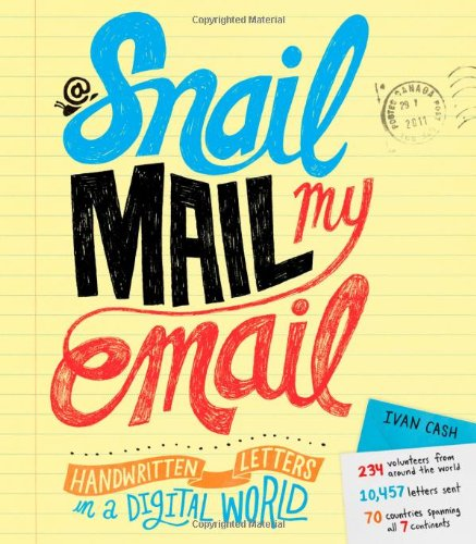Snail Mail My Email  Handwritten Letters In A Digital World