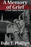 img - for A Memory of Grief: A Zack Taylor Mystery (Zack Taylor Mysteries) (Volume 1) book / textbook / text book