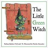 The Little Green Witch, Barbara Barbieri McGrath, 1580890423