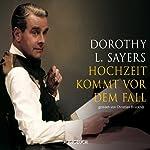 Hochzeit kommt vor dem Fall (Ein Fall für Lord Peter Wimsey 11) | Dorothy L. Sayers
