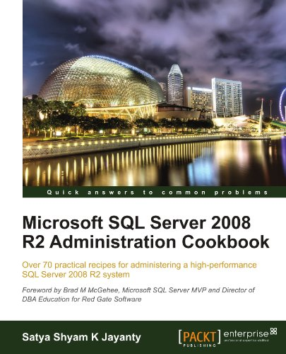 [PDF] Microsoft SQL Server 2008 R2 Administration Cookbook Free Download | Publisher : Packt Publishing | Category : Computers & Internet | ISBN 10 : 1849681449 | ISBN 13 : 9781849681445