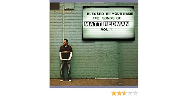 Better Is One Day (Blessed Be Your Name Album Version) by Matt ...