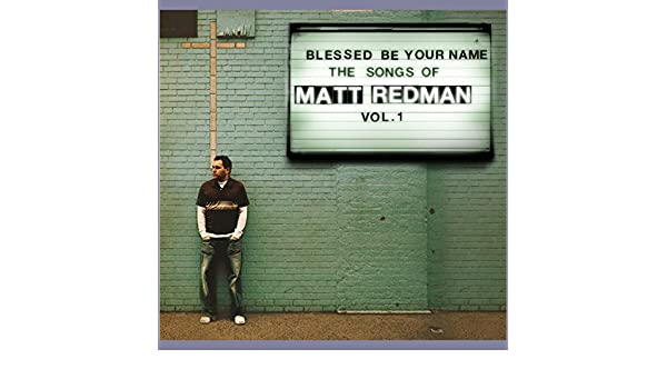 I Will Offer Up My Life (Blessed Be Your Name Album Version) by Matt ...