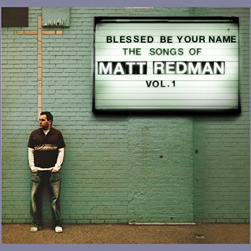 Blessed Be Your Name by Matt Redman on Amazon Music - Amazon.com