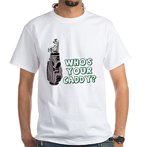 CafePress Who's Your Caddy? White T Shirt 100% Cotton T-Shirt, White