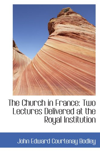 The Church in France: Two Lectures Delivered at the Royal Institution pdf