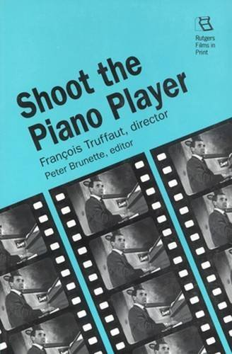 Shoot The Piano Player: Francois Truffaut, Director (Rutgers Films In Print)