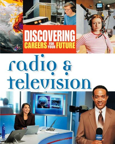Radio and Television Radio and Television (Discovering Careers for Your Future) pdf