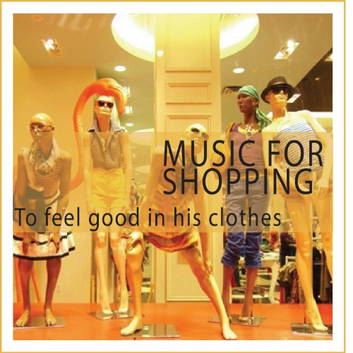 Music for Shopping (To Feel Good in His Clothes) (Eva-shopping)