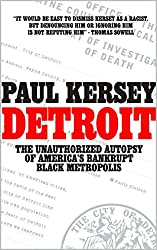 Detroit: The Unauthorized Autopsy of America's Bankrupt Black Metropolis