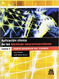 APLICACIÓN CLÍNICA DE LAS TÉCNICAS NEUROMUSCULARES. Parte superior del cuerpo (Bicolor): 1 (Medicina)