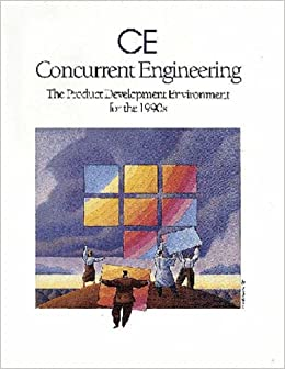 Ce Concurrent Engineering The Product Development Environment For The 1990s Carter Donald E Baker Barbara Stilwell 9780201563498 Amazon Com Books