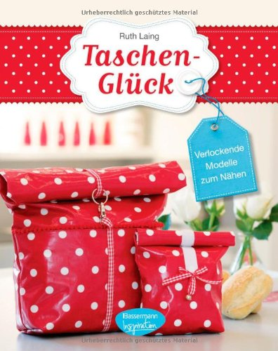 Taschen-Glück: Verlockende Modelle zum Nähen: Amazon.de: Ruth Laing ...
