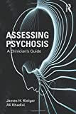 Assessing Psychosis: A Clinician's Guide offers both a practical guide and rich clinical resource for a broad audience of mental-health practitioners seeking to sharpen their understanding of diagnostic issues, clinical concepts, and assessment meth...
