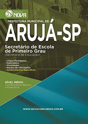 eBook Apostila Arujá 2015 - Secretário de Escola de Primeiro Grau