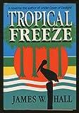 Tropical Freeze, James W. Hall, 0393026949