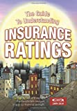 The Guide to Understanding Insurance Ratings, A.M. Best Company, 1439202281