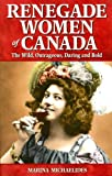 Renegade Women of Canada, Marina Michaelides, 1894864492