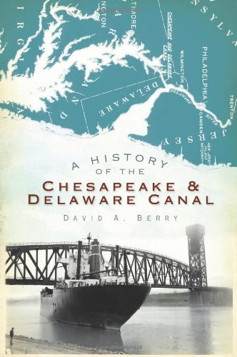 A History of the Chesapeake & Delaware Canal (Landmarks)
