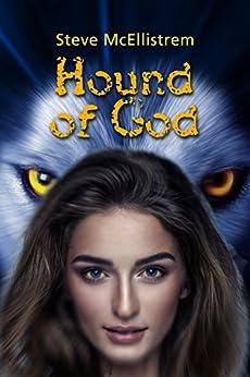 Hound of God by [McEllistrem, Steve]