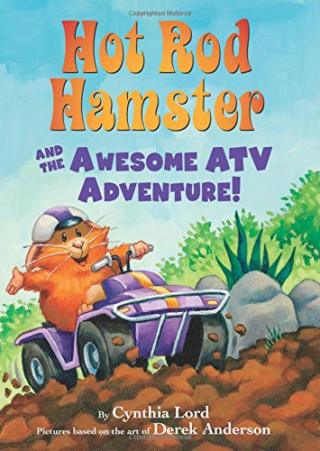 Hot Rod Hamster and the Awesome ATV Adventure! - Library Edition by Scholastic Press