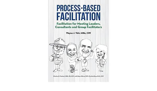 Amazon.com: Process-Based Facilitation: Facilitation for Meeting ...